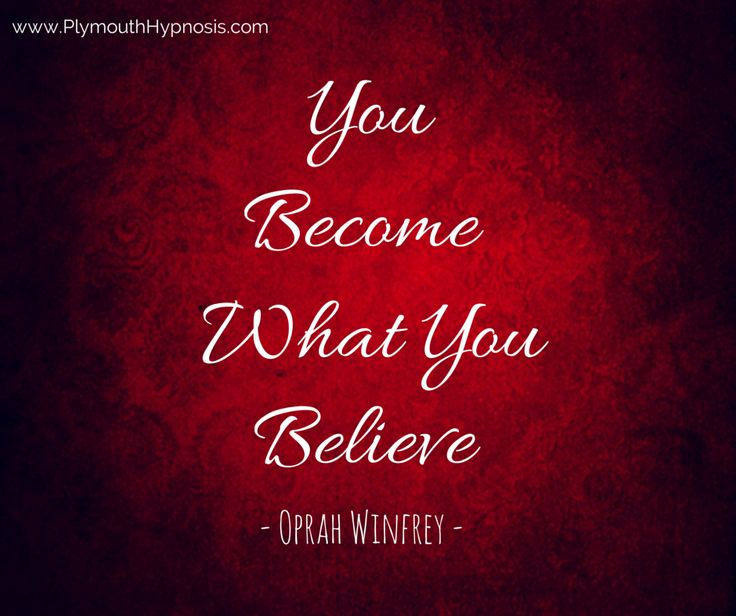 """""""You become what you believe."""" - Oprah Winfrey #LifeThought #BeInspired #quote #inspiration #motivation http://www.plymouthhypnosis.com/"""