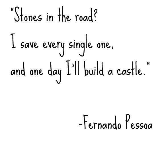 not stumbling blocks but stepping stones to something better