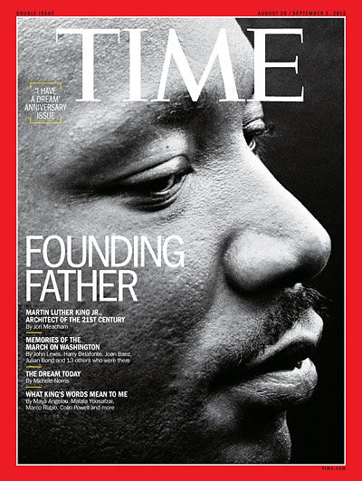 Dr. Martin Luther King, Jr. : Founding Father. TIME Magazine -- U.S. Edition -- August 26, 2013 Vol. 182 No. 9