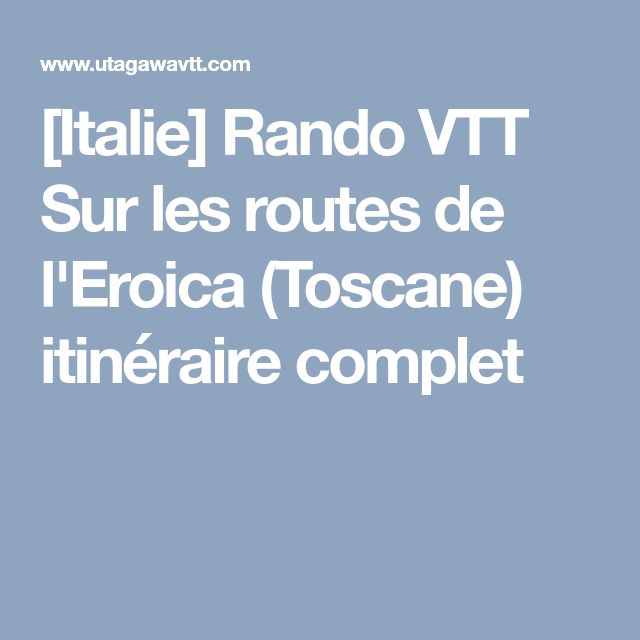 [Italie] Rando VTT Sur les routes de l'Eroica (Toscane) itinéraire complet