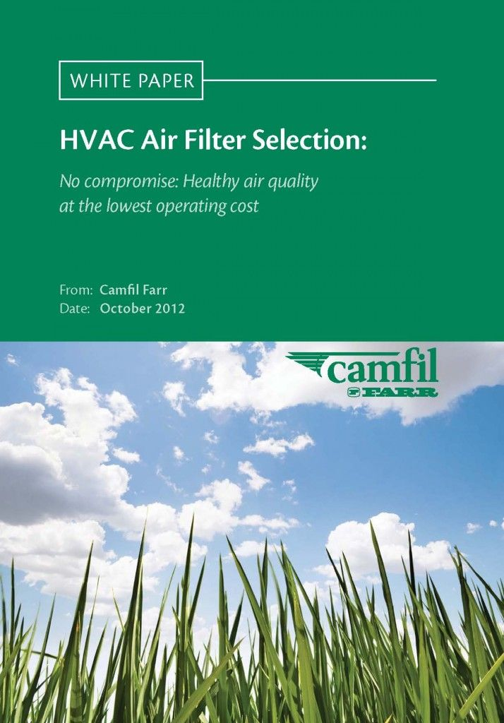 Camfil Farr, the world's leading manufacturer of low energy air filters and clean air solutions, today published their latest Whitepaper – 'HVAC Air Filter Selection – No compromise: Healthy air quality at the lowest operating cost'.