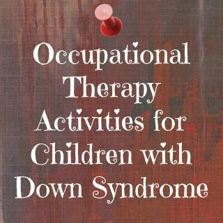 Here are some of the Occupational therapy activities we do with our daughter, Hazel, who has Down syndrome.