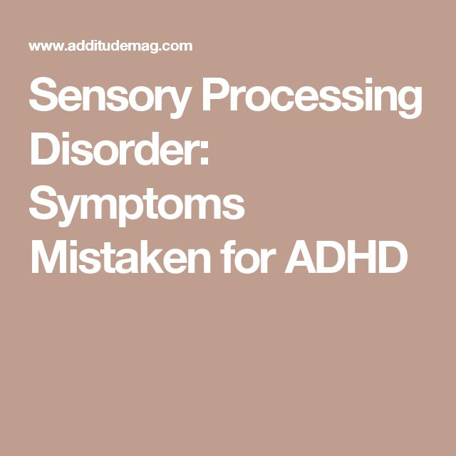 Sensory Processing Disorder: Symptoms Mistaken for ADHD