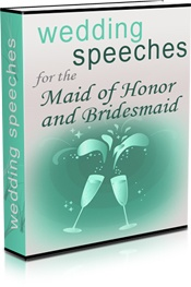 Maid of Honor & Bridesmaind Speeches:  Give The Best Maid of Honor and Bridesmaid Speech That Will Surely Be Remarkable Using Any of These 10 Ready-Made Speeches.