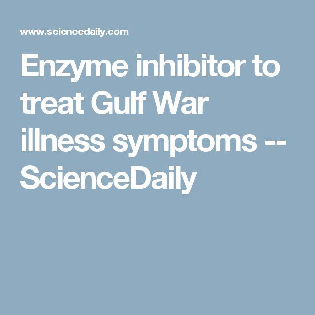 Enzyme inhibitor to treat Gulf War illness symptoms -- ScienceDaily