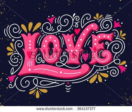 Love. Hand drawn vintage illustration with hand-lettering. This illustration can be used as a greeting card for Valentine's day or wedding, as a print on t-shirts and bags, stationary or as a poster. - stock vector