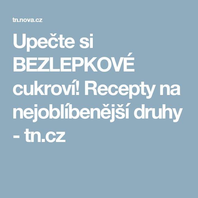 Upečte si BEZLEPKOVÉ cukroví! Recepty na nejoblíbenější druhy - tn.cz