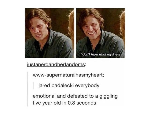 Haha, wow, brilliant acting there, Jared