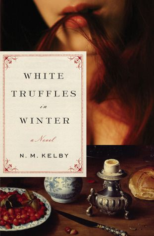 White Truffles in Winter Wow! A fabulously descriptive book of the love of food and women...a seductive tale from beginning to end.