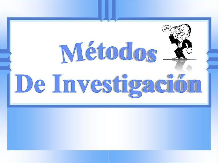 Presentación en slideshare sobre métodos de investigación