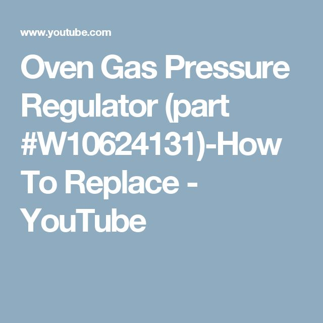 Oven Gas Pressure Regulator (part #W10624131)-How To Replace - YouTube
