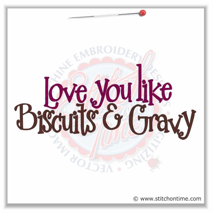 Sayings biscuits gravy embroidery font