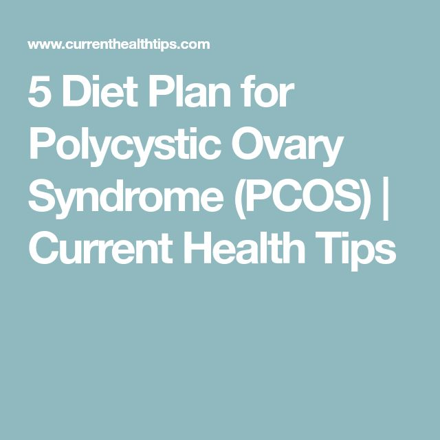 5 Diet Plan for Polycystic Ovary Syndrome (PCOS) | Current Health Tips