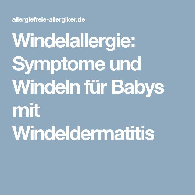 Windelallergie: Symptome und Windeln für Babys mit Windeldermatitis