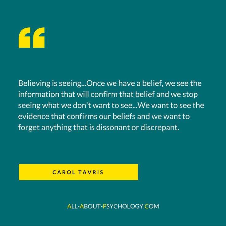 Great confirmation bias quote by social psychologist Dr. Carol Tavris. Visit --> http://www.all-about-psychology.com for free psychology information and resources. #psychology ConfirmationBias