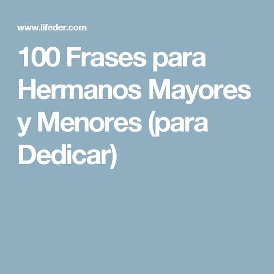 100 Frases para Hermanos Mayores y Menores (para Dedicar)