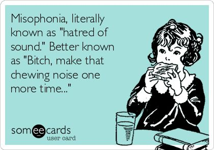 """Misophonia, literally known as """"hatred of sound."""""""