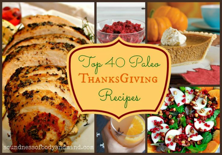 Top 40 Paleo Thanksgiving Recipes   Soundness of Body & Mind