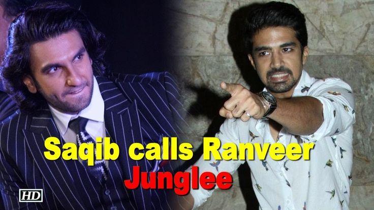 Saqib Saleem calls Ranveer Singh 'Junglee'