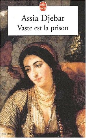 Vaste est la prison / Assia Djebar http://fama.us.es/record=b1640189~S5*spi