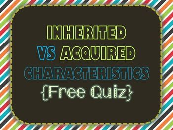 This file is in PDF format. This quiz goes along with the Inherited & Acquired Presentation.Topics Include:*Inherited and Acquired (or learned) Characteristics*Plants and Animals Physical Characteristics*Plants and Animals Behavioral Characteristics**Check out my store for the PowerPoint Presentation and Guided Notes.**
