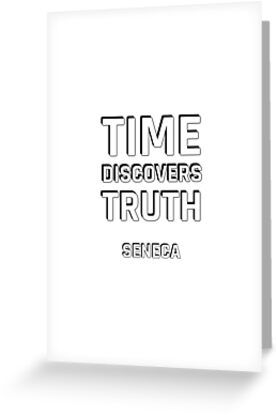 'Stoic Quotes – Time Discovers Truth – Seneca ' Greeting Card by IdeasForArtists