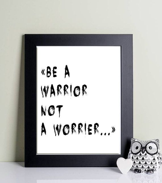 Be a warrior, Inspirational posters, Motivational quotes, Wall art decor, Home decor print, Printable quotes, Dont worry poster, typography This listing is for an INSTANT DOWNLOAD of 2 JPG files of this artwork. Just purchase the listing and your print is ready to download instantly. Why not print one for a friend, or just for fun?  Once you purchase the poster you will receive the following files:  - 1 JPG high resolution (300 dpi) file with trim marks 8x10 inches. - 1 JPG high resolution…