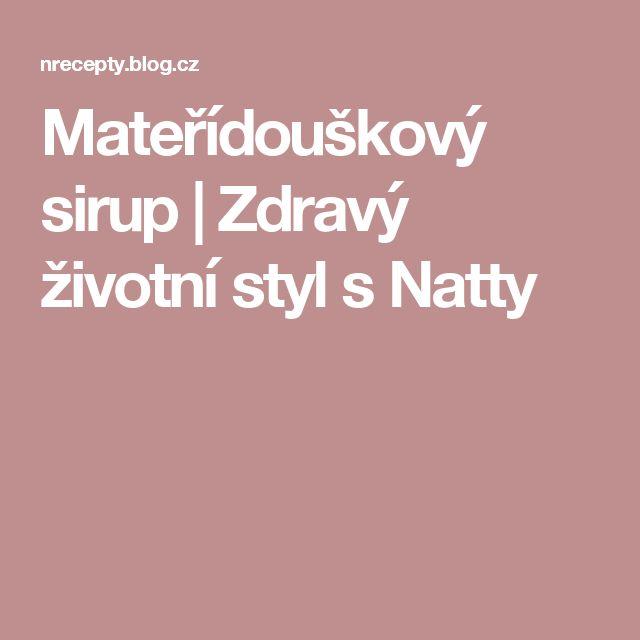 Mateřídouškový sirup | Zdravý životní styl s Natty