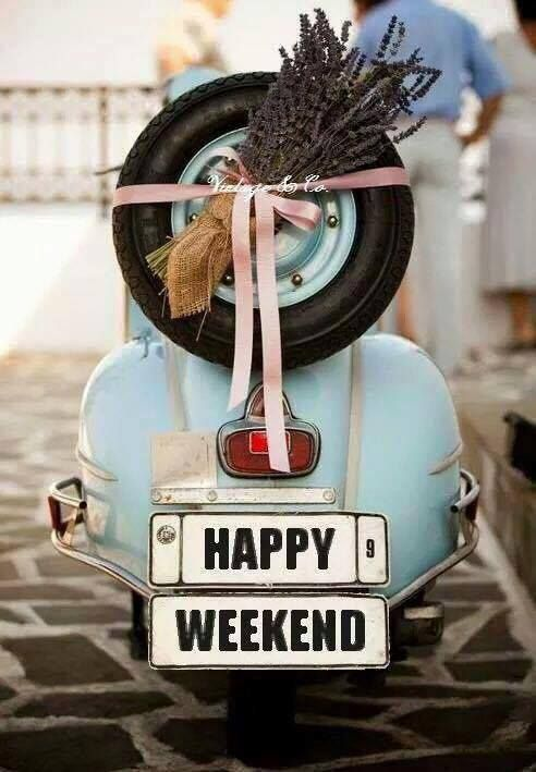 Happy Weekend ~ Ana Rosa