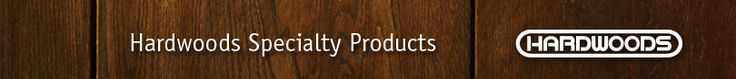 Hardwoods Specialty Products | Hardwoods has been providing the woodworking industry with hardwood lumber, plywood, and specialty wood products since 1926.