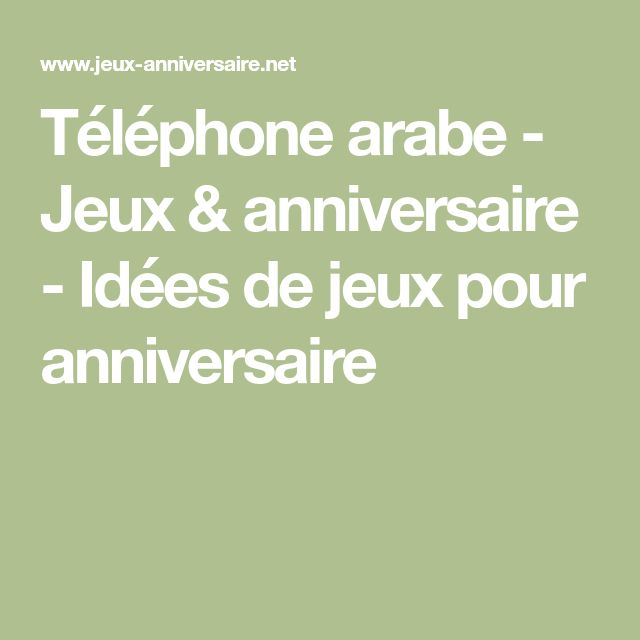Téléphone arabe - Jeux & anniversaire - Idées de jeux pour anniversaire