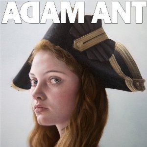 Adam Ant Is The Blueblack Hussar In Marrying The Gunner's Daughter Adam's new album is great, he's so full of ideas. love it.