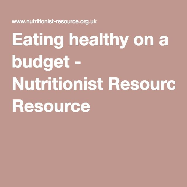 Eating healthy on a budget - Nutritionist Resource