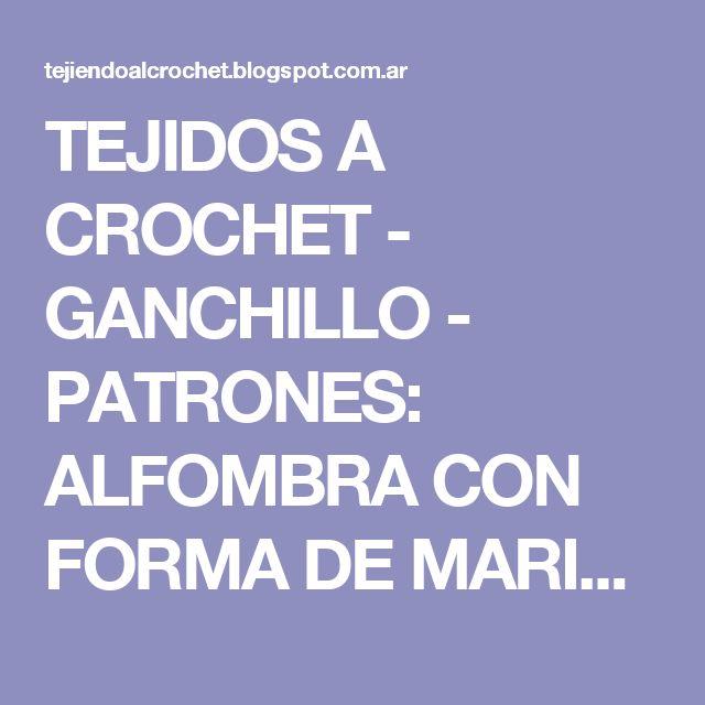 TEJIDOS A CROCHET - GANCHILLO  - PATRONES: ALFOMBRA CON FORMA DE MARIPOSA TEJIDA AGANCHILLO