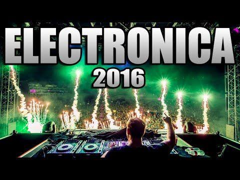 MUSICA ELECTRONICA 2016, Lo Mas Nuevo - Electronic Music Mix 2016 / Con ...