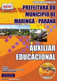 Apostila Concurso Prefeitura Municipal de Maringá / PR - 2014: - Cargo: Auxiliar Educacional