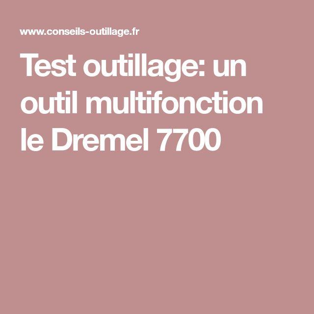 Test outillage: un outil multifonction le Dremel 7700