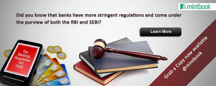 Did you know that banks have more stringent regulations and come under the purview of both the RBI and SEBI? Learn more by reading through 'The Banking Regulation Act 1949', available @ Mintbook!