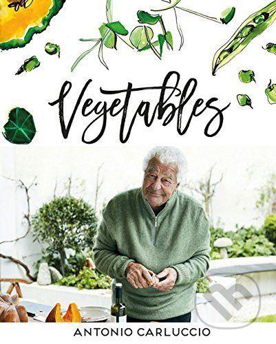 Vegetables (Antonio Carluccio) > Knihy > Martinus.cz