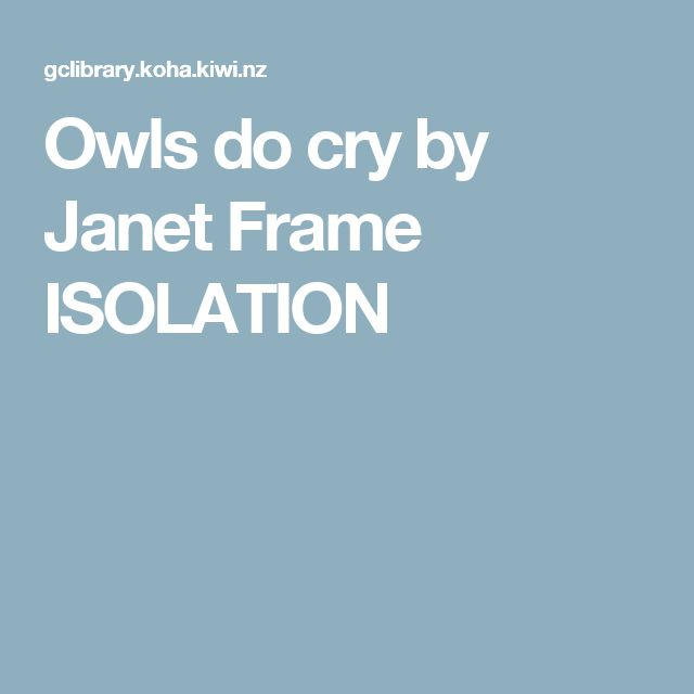 Owls do cry by Janet Frame  ISOLATION