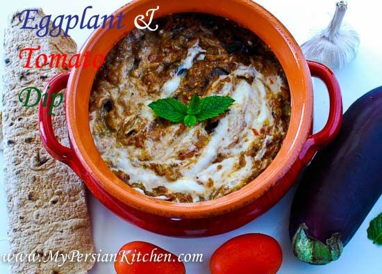 Borani Bademjani ba Ghojeh Faranghi: A delicious dip made with Eggplants, Tomatoes, and Yogurt. Serve with Lavash bread or Pita Chips!