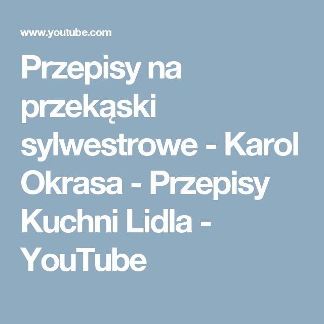 Przepisy na przekąski sylwestrowe - Karol Okrasa - Przepisy Kuchni Lidla - YouTube