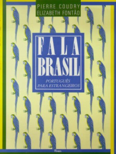 FALA BRASIL: PORTUGUÊS PARA ESTRANGEIROS. A modern method of teaching Portuguese to speakers of any language including cultural information on Brazil and practice material relating to everyday Brazilian life. Ref. number(s): POR-027 (book).