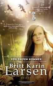 Før snøen kommer - Britt Karin Larsen