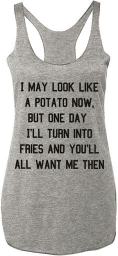 They will see.... POTATO Into Fries Tank Top, Heather Gray with Black Print at www.NoBullWoman-Apparel.com