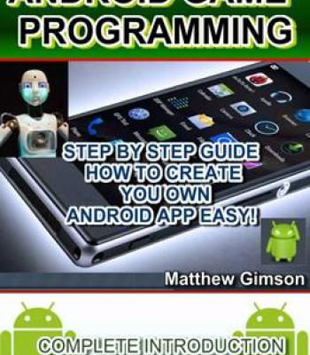 Matthew Gimson – Android Game Programming PDF