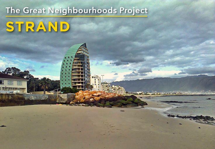 We love Strand because of it's beautiful beach and stunning blue sea (http://www.rawson.co.za/neighbourhoods)