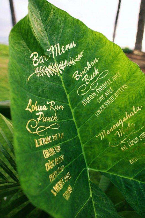 Bar Menu for a tropical Maui,  Hawaii wedding- written on a green leaf in gold- GORGEOUS! Anna Kim Photography