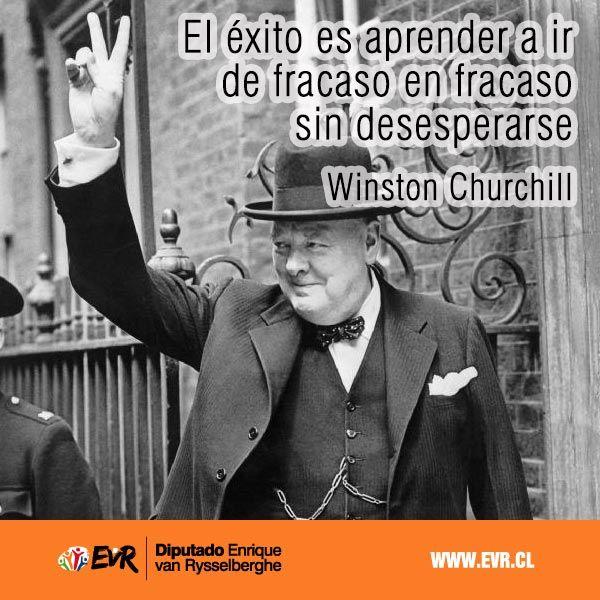 """""""El éxito es aprender a ir de fracaso en fracaso sin desesperarse"""". Winston Churchill"""