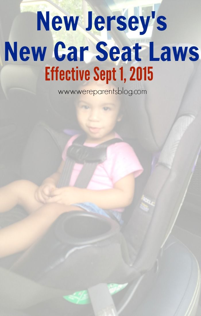 New Jersey Governor Signed Into Law Last Week A Set Of Car Seat Safety Regulations That Will Take Place Effective September 1 2015